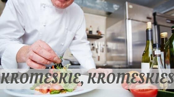 Kromeskie, Kromeskies?