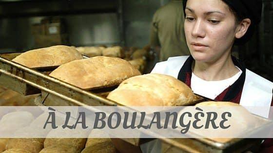 À La Boulangère?