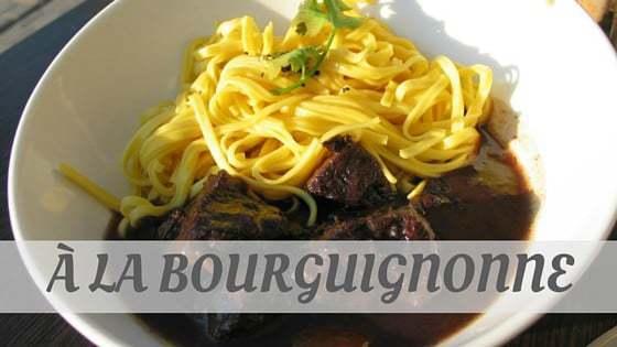 À La Bourguignonne?