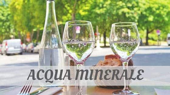 Acqua Minerale?