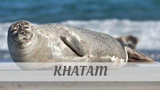 Khatam?